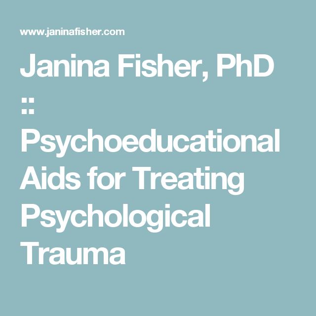 Janina fisher phd psychoeducational aids for treating psychological trauma also rh pinterest