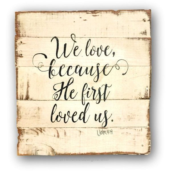 We Love Because He First Loved Us Wall Hanging Bible Verse Sign 1 Rhpinterest: Bible Signs For Home Decor At Home Improvement Advice