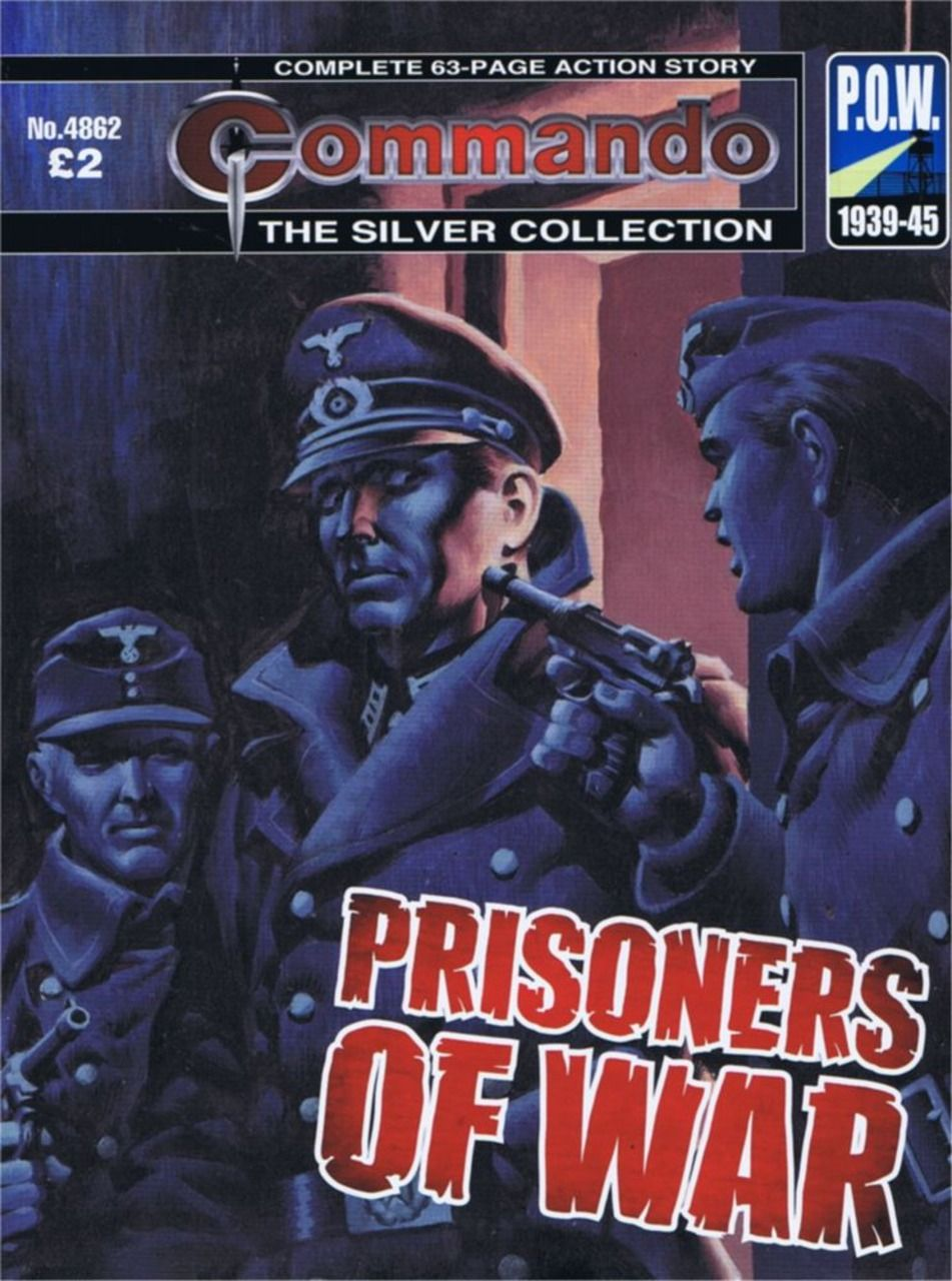 Commando For Action And Adventure 4862 Prisoners Of War Issue They Were Escaped Prisoners Of War Desperate To R War Comics Action Story Prisoners Of War