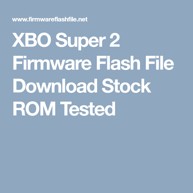 XBO Super 2 Firmware Flash File Download Stock ROM Tested | Firmware