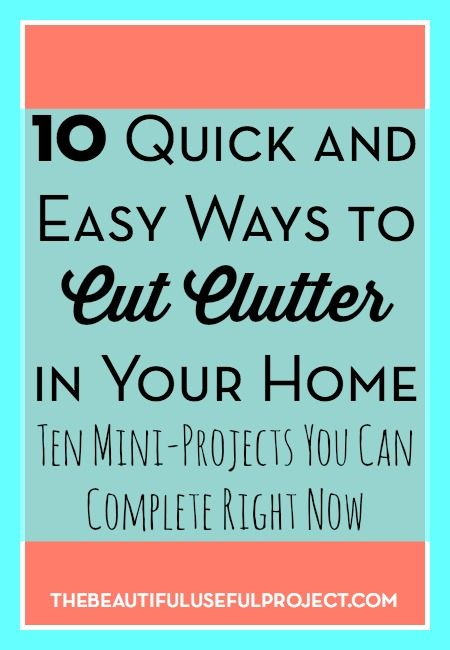 Ready to do a quick declutter of your house? Here are ten things you can do to cut clutter.   10 Things You Can Do To Cut Clutter In Your Home Do a 27-Fling Boogie. This is a Fly Lady trick. Go through your house with a garbage bag and find 27 things to throw …
