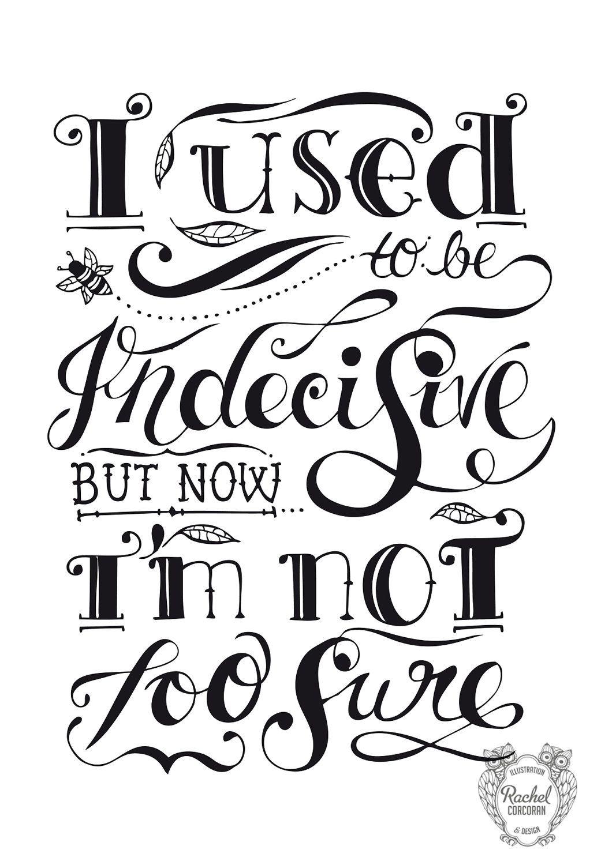 Custom Typography Quote INDECISIVE Illustration Print