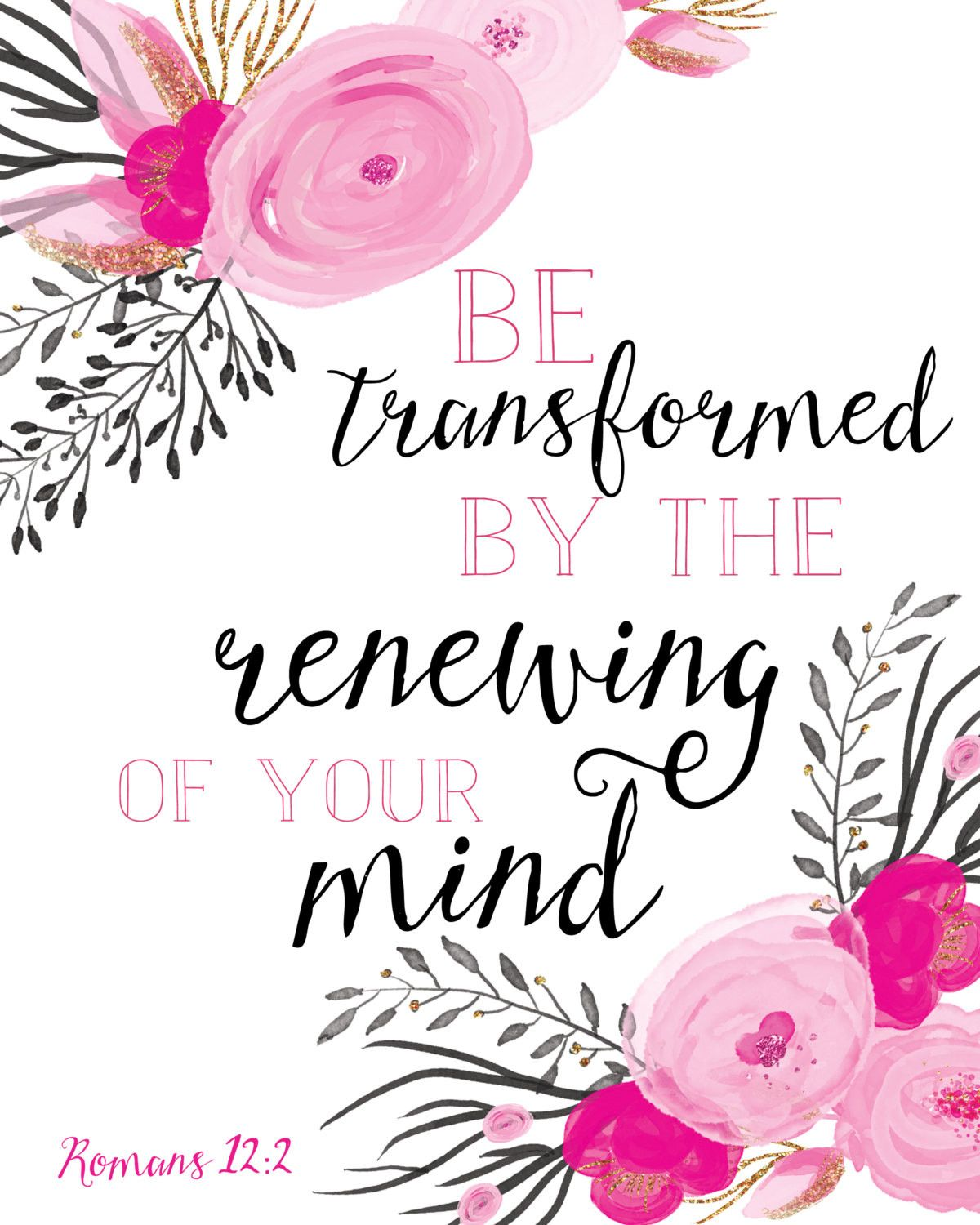 Be Transformed By The Renewing of Your Mind Digital Download Print #romans #inspiringquote #scripture