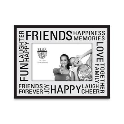 Elsa L 4-Inch x 6-Inch Friends Sentiment Frame - BedBathandBeyond ...