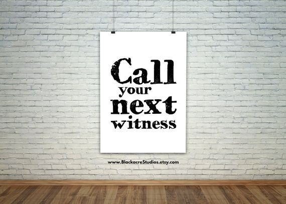 Call Your Next Witness Court Of Law Expert Testimony Lawyer Gifts Office Art Legal Formalism Wall Standard Poster
