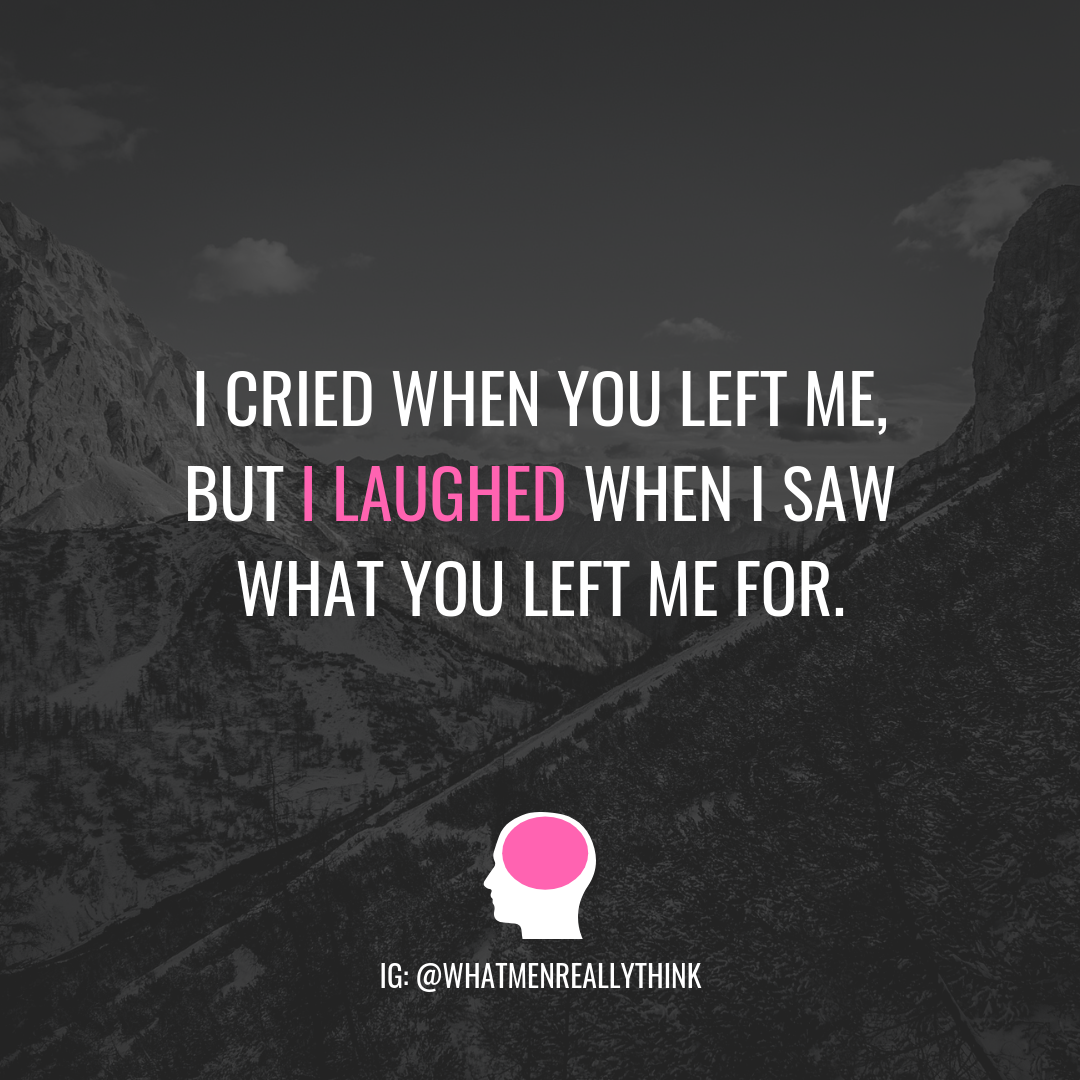 I Cried When You Left Me But I Laughed When I Saw What You Left Me For Do You Like This Post Click On Left Me Quotes You Left Me