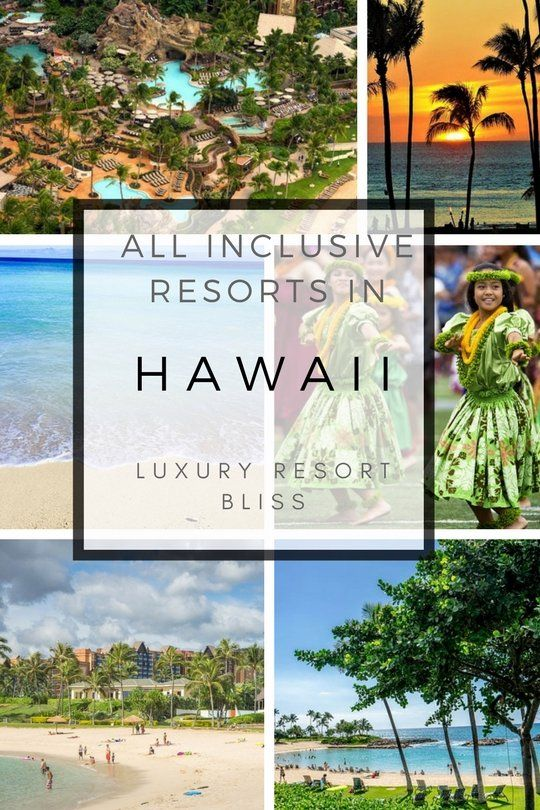 Hawaii All Inclusive Resorts Packages Wanderlust Pinterest - Hawaii vacations all inclusive resorts