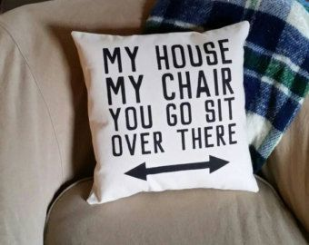 My House, My Chair, You Go Sit Over There Recliner Pillow | Funny Birthday Gifts for Dad | Fathers Day Gift for Grandpa | Bad Dad Joke Gift