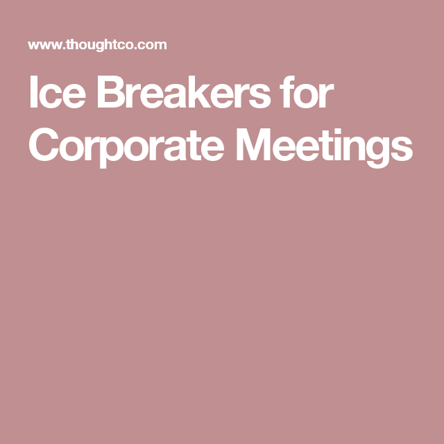 Ice Breakers For Corporate Meetings Team Building Icebreakers Fun Icebreaker Activities Train