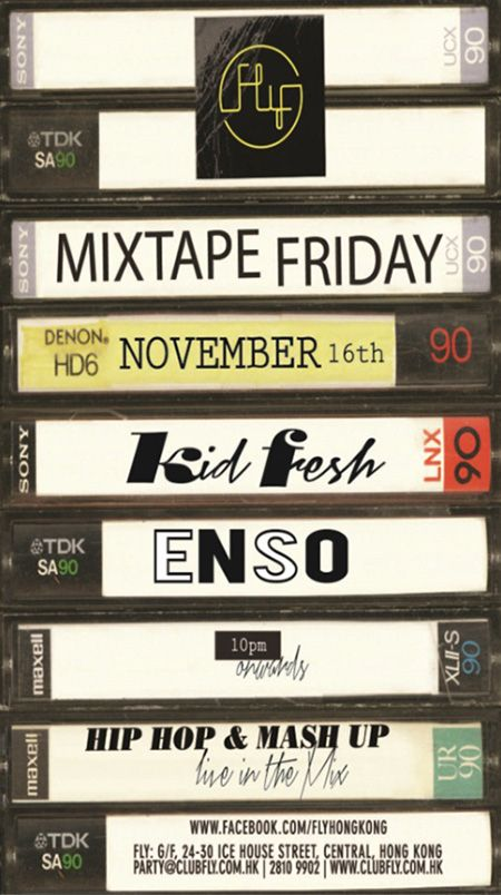 FLY  MIXTAPE FRIDAY ft. KID FRESH & ENSO  16 November 2012 - Fri  From 10 til late    Between 2011 and 2004, DJ Kid Fresh scored 3 worldwide and 5 national DMC/ITF DJ champion titles.  He will be spinning the best of Hip Hop mashup all night along with his special guest Enso for MIXTAPE FRIDAY.    http://www.facebook.com/djkidfresh  http://www.myspace.com/kidfresh1