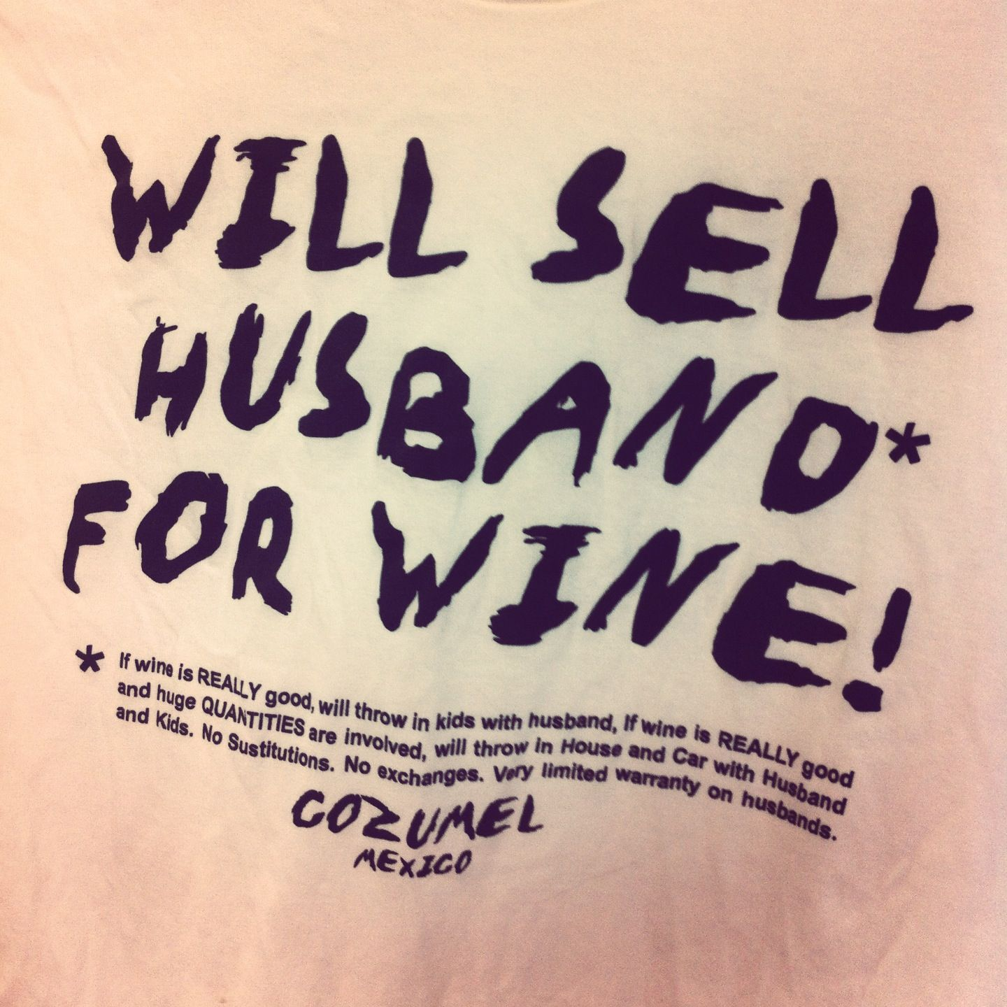 Funny husband quote found on a Tshirt in a Good Will store