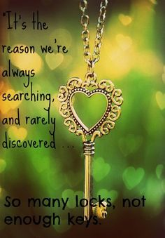 Lock And Key Love Quotes Keys Book Quotes Quotes Love Quotes