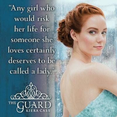 """Any girl who would risk her life for someone she loves certainly deserves to be called a lady."" -The Guard"