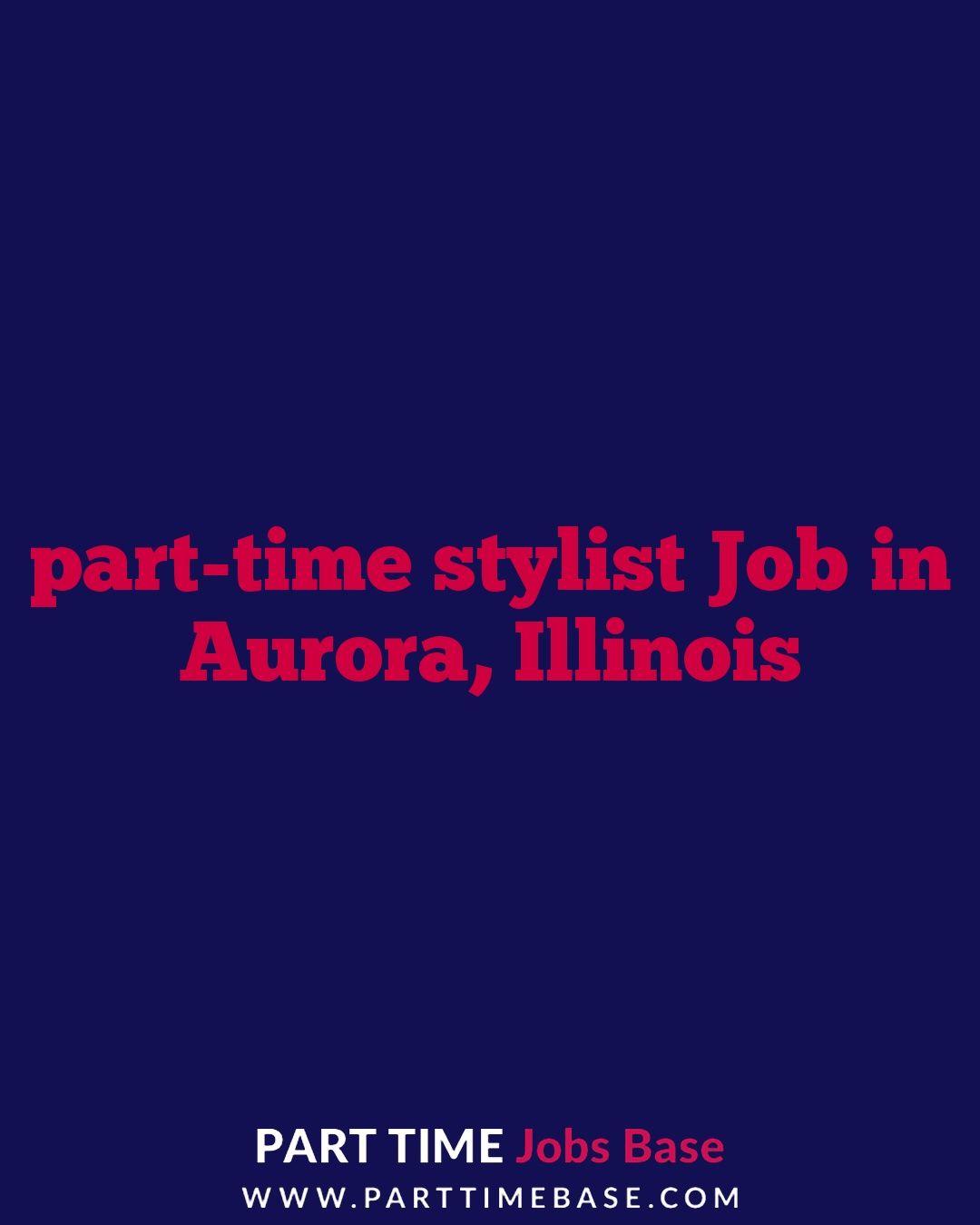 Parttime stylist job in aurora parttime parttimejob