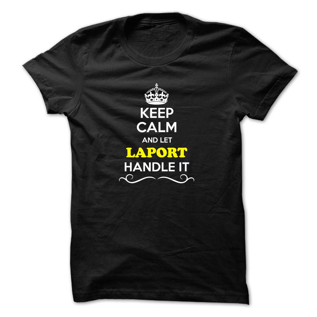 [New last name t shirt] Keep Calm and Let LAPORT Handle it  Tshirt-Online  Hey if you are LAPORT then this shirt is for you. Let others just keep calm while you are handling it. It can be a great gift too.  Tshirt Guys Lady Hodie  SHARE and Get Discount Today Order now before we SELL OUT  Camping and let dorazio handle itntez keep calm dorantez itcalm doralice calm and let laport handle it keep calm and let emini handle itcalm emine