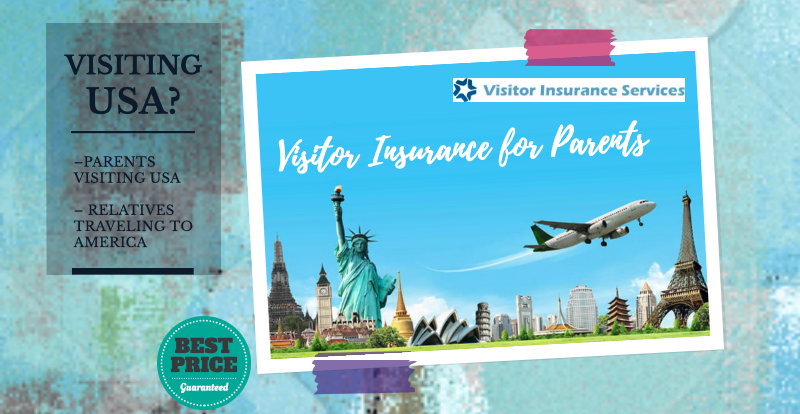Visitor Insurance for Parents, Insurance for Parents ...