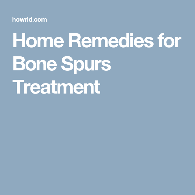 Home Remedies for Bone Spurs Treatment