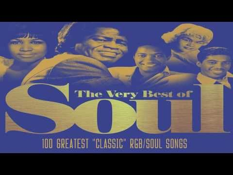 Best Classic Soul Songs All Time 100 Greatest Classic R Amp B