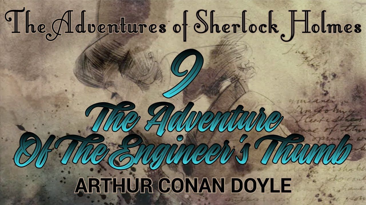 The Adventures of Sherlock Holmes : The Adventure Of The Engineer's Thumb Audiobook   #SherlockHolmes #SherlockHolmesaudiobook #TheAdventuresofSherlockHolmes #SherlockHolmesAdventure #SirArthurConanDoyle #detective #detectivestory #ArthurConanDoyle