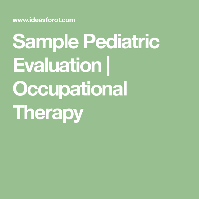 Sample Pediatric Evaluation  Occupational Therapy  Nbcot