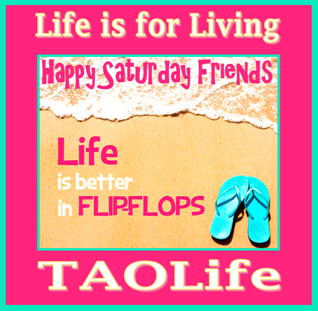 Poster Life S Better In Flip Flops Happy Saturday Friends Have A Fabulous Day Taolife Saturday Quotes Happy Saturday Happy Saturday Quotes