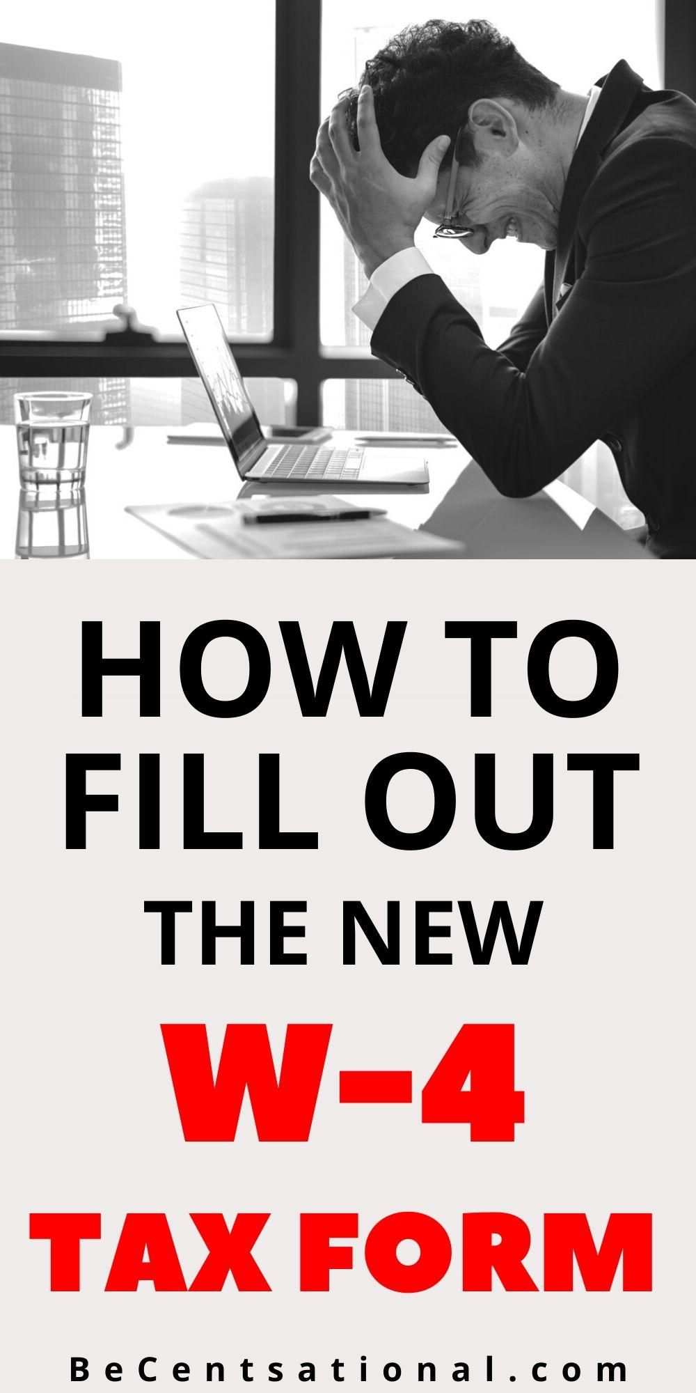 How To Fill Out New 2020 Redesigned W 4 Form Complete Guide W4 Tax Form Tax Forms Best Money Saving Tips