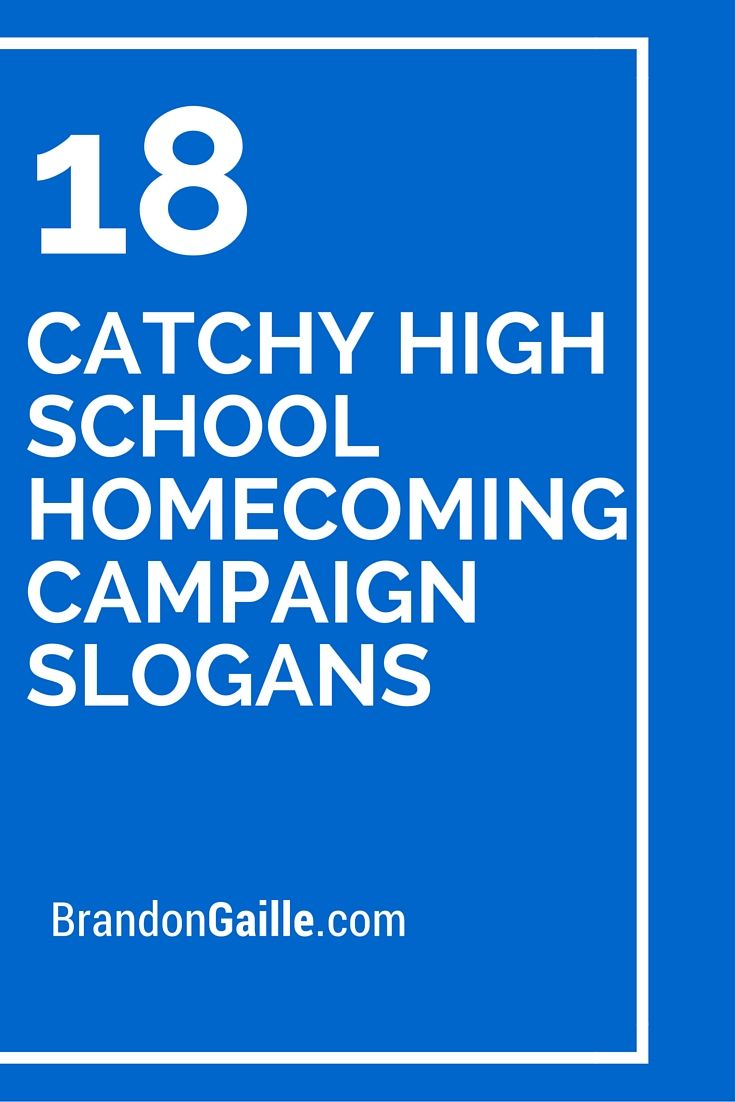 Catchy High School Homecoming Campaign Slogans | High ...