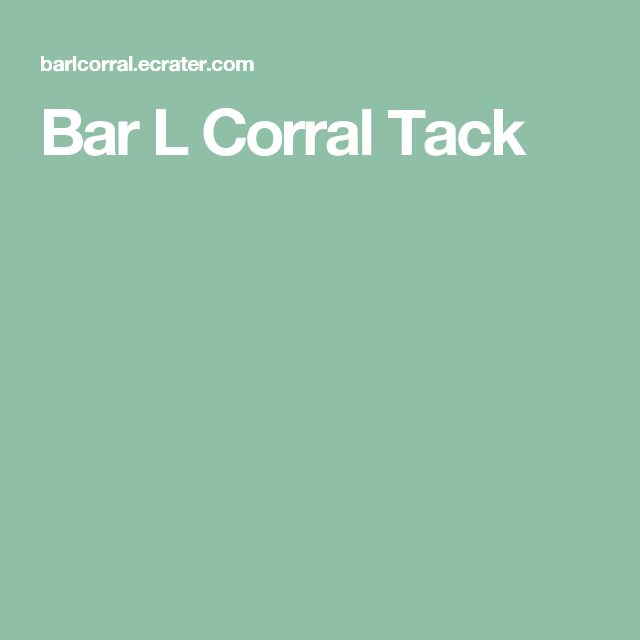 Bar L Corral Tack
