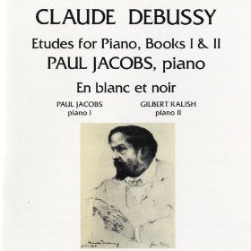 Claude Debussy: Etudes for Piano; En Blanc et Noir