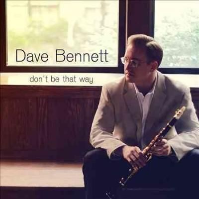 Dave Bennett - Don't Be That Way, Blue