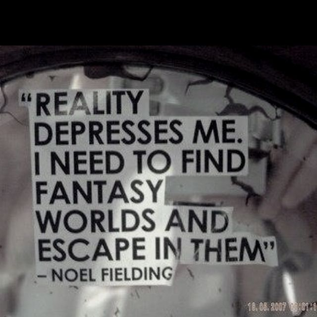 Love Fantasy Quotes: Reality. It Can Sometimes. That's Why I Love Books. An