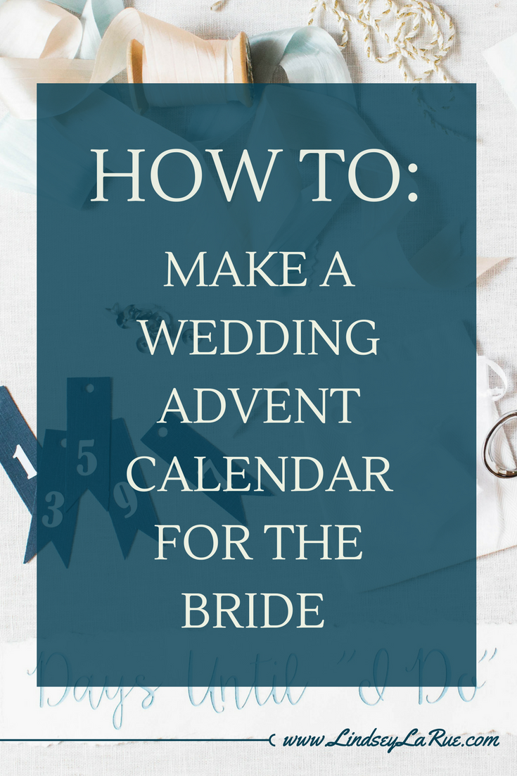 How To Diy A Wedding Advent Calendar Perfect Wedding Gift For Bride Wedding Gifts For Friends Best Friend Wedding Gifts Diy Wedding Gifts