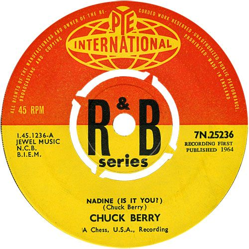 Chuck Berry - Nadine (Is It You?) (Pye Int) No.27 (Feb '64) > https://www.youtube.com/watch?v=eHEd5P39Yoo