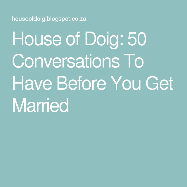 House of Doig: 50 Conversations To Have Before You Get Married