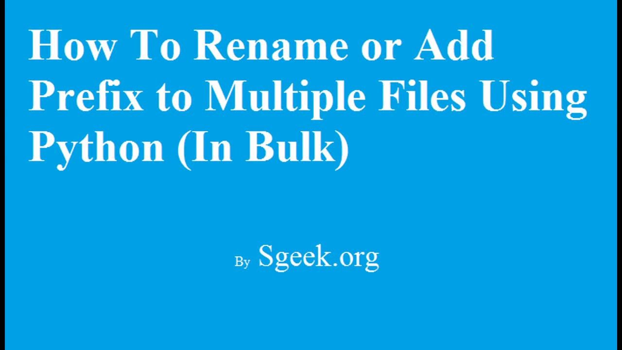 How To Rename or Add Prefix to Multiple Files In Python (In