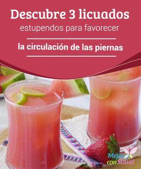 Descubre 3 Licuados Estupendos Para Favorecer La Circulación De Las Piernas Los Problemas De Circulación En Las Pi Jugos Saludables Bebidas Saludables Licuados