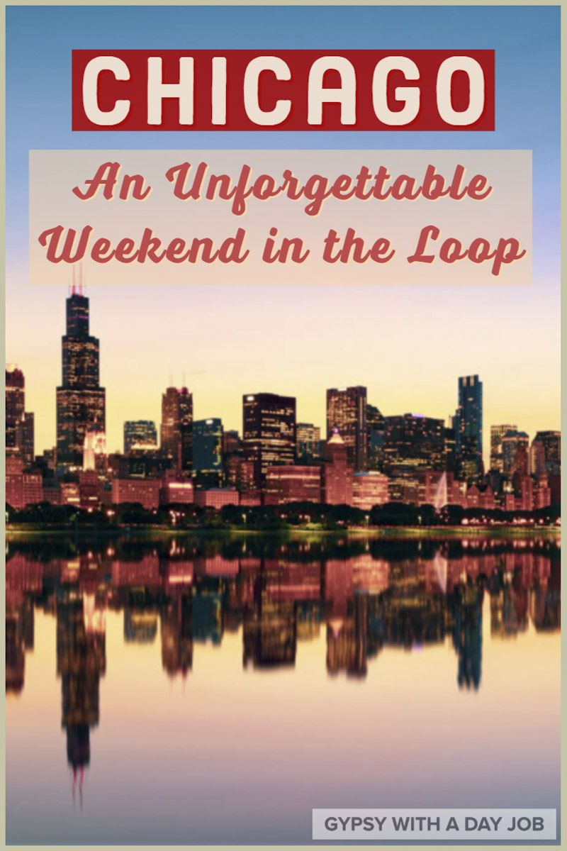 A Weekend In The Chicago Loop A 3 Day Chicago Loop Itinerary Usa Travel Guide North America Travel Chicago Travel