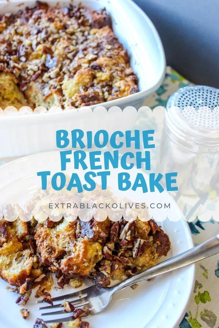 Brioche French Toast Bake Recipe In 2020 French Toast Bake Brioche French Toast Baked French Toast Casserole
