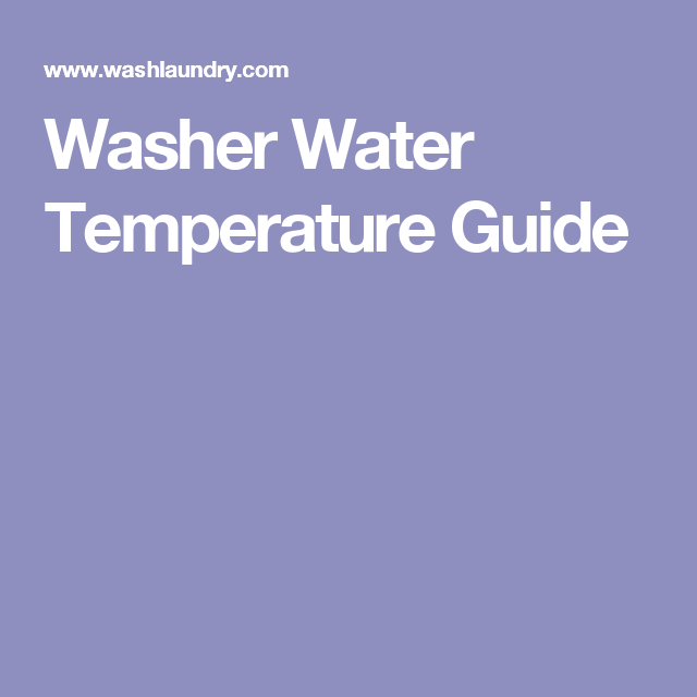 Washer Water Temperature Guide Water Temperature Washing