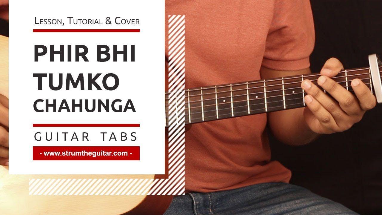Phir Bhi Tumko Chahunga Guitar Tabs Lead Lessontutorial Cover