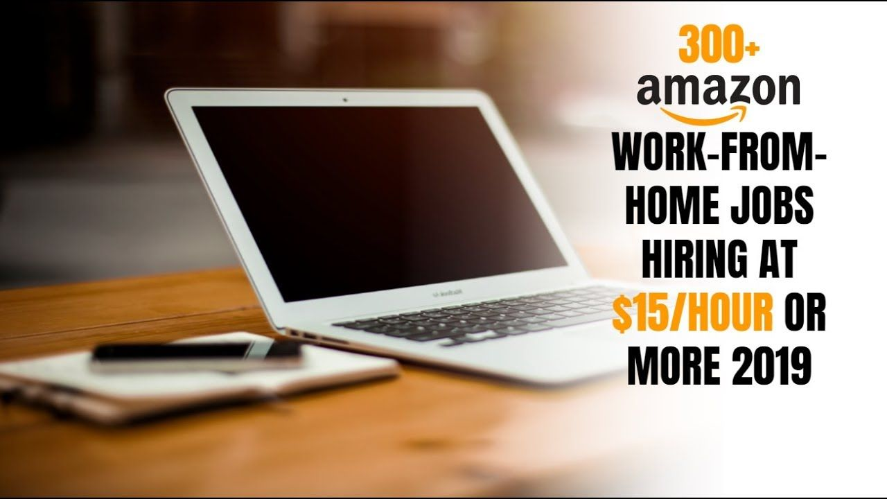 300 Amazon Work From Home Jobs Hiring At 15 Hour Or More 2019
