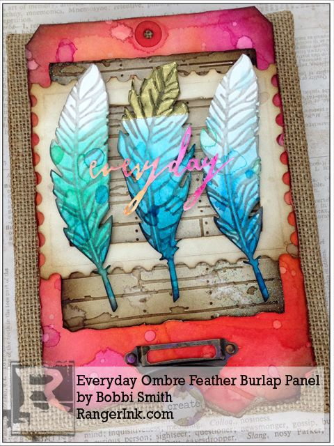 Everyday Ombre Feather Burlap Panel by Bobbi Smith   www.rangerink.com