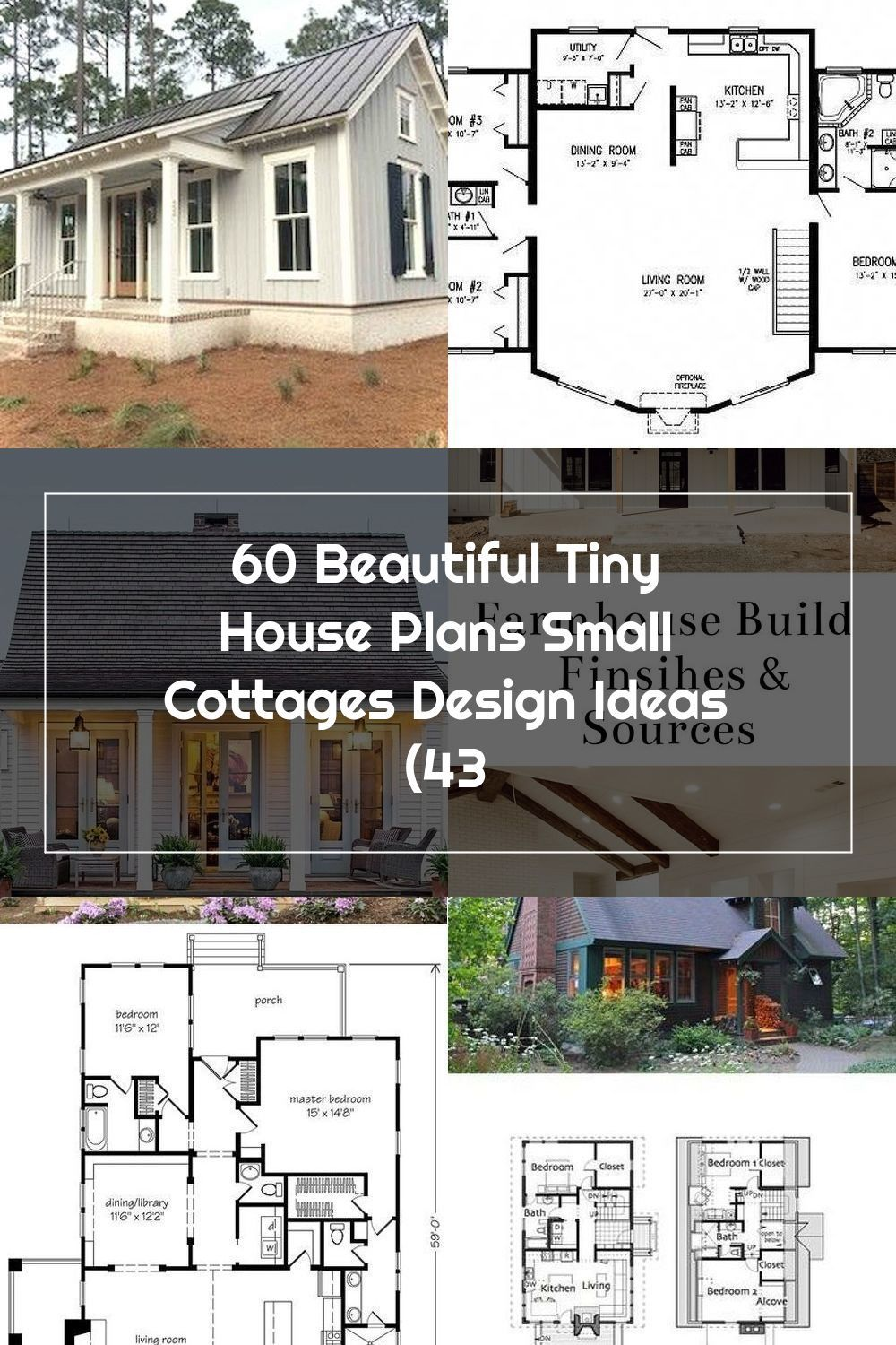 60 Beautiful Tiny House Plans Small Cottages Design Ideas 43 In 2020 Small House Plans Small Cottage Designs Tiny House Plans Small Cottages