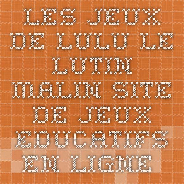 Les Jeux De Lulu Le Lutin Malin Site De Jeux Educatifs En Ligne