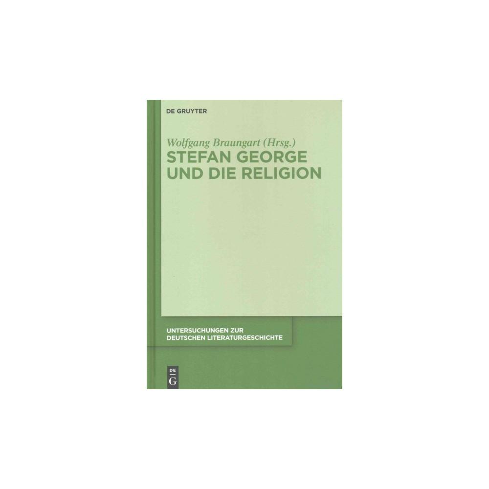 Stefan George Und Die Religion ( Untersuchungen Zur Deutschen Literaturgeschichte) (Hardcover)