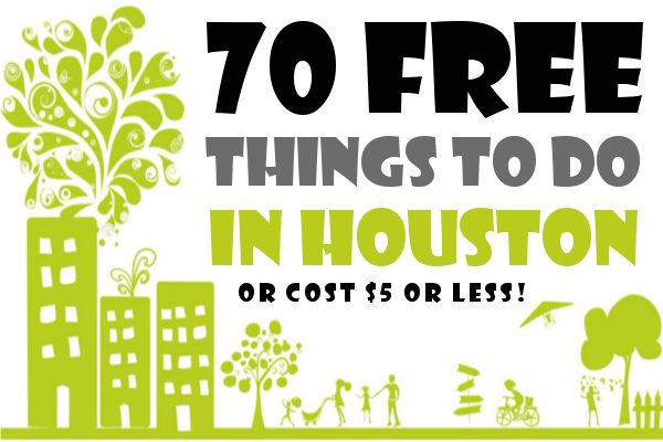 70 Free Things To Do In Houston Free things to do