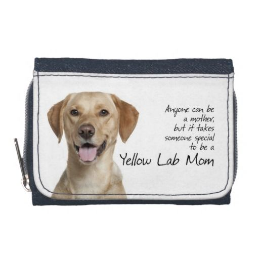 Yellow Lab Mom zip wallet ~ http://www.zazzle.com/yellow_lab_mom_wallet-256528681513132980?rf=238295306376314296