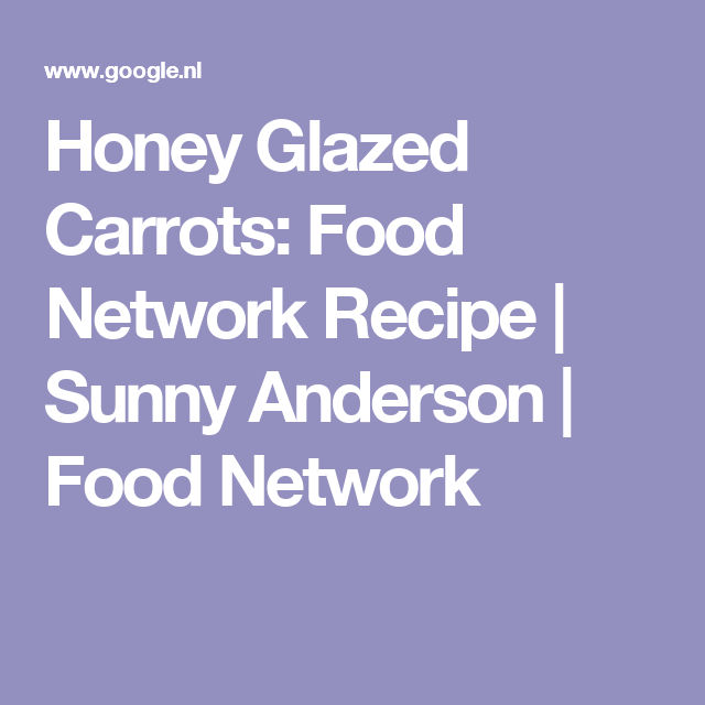 Honey Glazed Carrots: Food Network Recipe | Sunny Anderson | Food Network