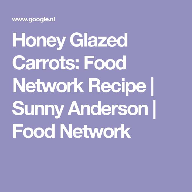 Honey Glazed Carrots: Food Network Recipe | Sunny Anderson | Food Network