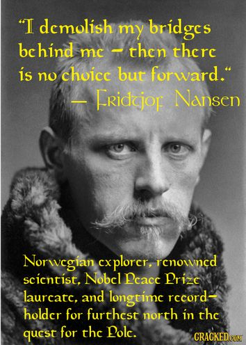 Fridtjof Nansen Quotes Mesmerizing I Demolish My Bridges Behind Me ~ Then There Is No Choice But